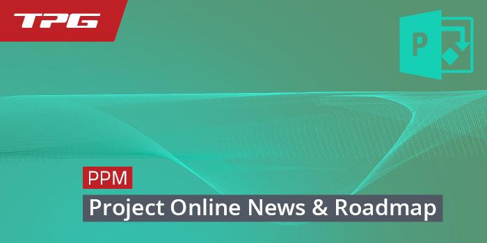Microsoft Project Online Enhancements: New Features & Roadmap