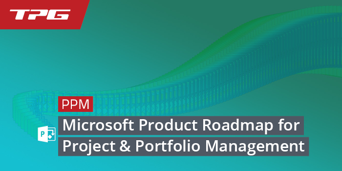 Microsoft PPM Product Roadmap – New Project Announced at Inspire