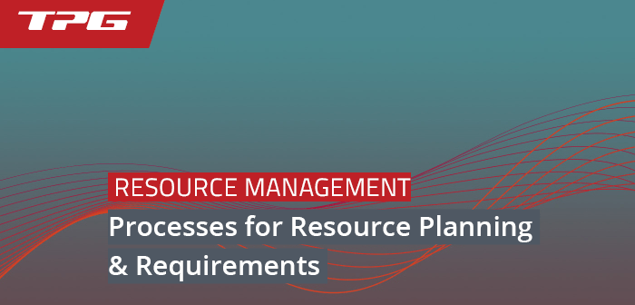 Processes for Resource Planning in Project Management & Requirements (2020 update)