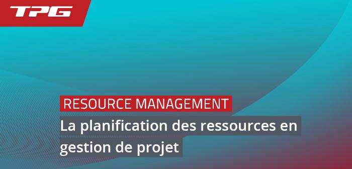 La planification des ressources