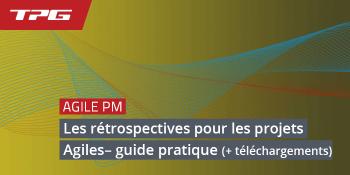 Header_Les rétrospectives pour les projets Agiles– guide pratique (+ téléchargements)