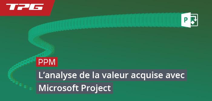 Analyse de la Valeur Acquise avec Microsoft Project