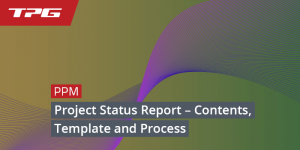 Project Status Report – Contents, Template and Process