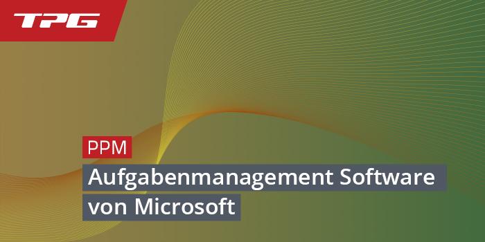 Aufgabenmanagement – Software-Tools von Microsoft