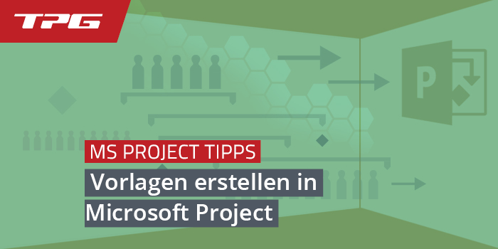 Vorlagen für neue Projekte erstellen in Microsoft Project - so geht\'s!