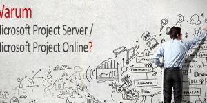 warum Microsoft Project Server/ Online