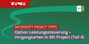 Header MS Project Vorgangsarten Leistungssteuerung