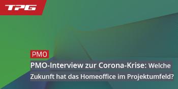 PMO-Interview zur Corona-Krise: Welche Zukunft hat das Homeoffice im Projektumfeld?
