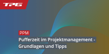 Pufferzeit im Projektmanagement