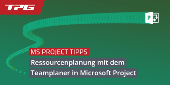 Ressourcenplanung mit dem Teamplaner in Microsoft Project