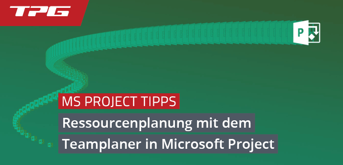 Ressourcenplanung mit dem Teamplaner in Microsoft Project
