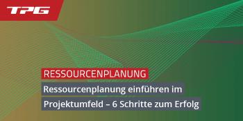 Ressourcenplanung einführen - So gehts schnell und erfolgreich